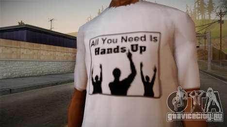 All You Need Is Hands Up T-Shirt для GTA San Andreas третий скриншот