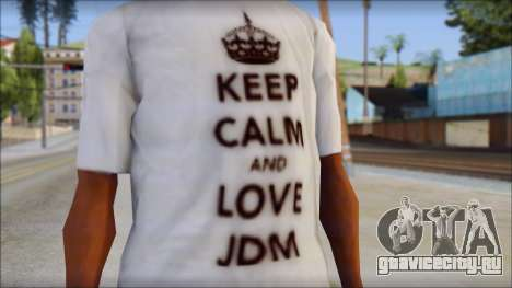 JDM Keep Calm T-Shirt для GTA San Andreas третий скриншот