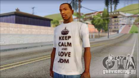 JDM Keep Calm T-Shirt для GTA San Andreas