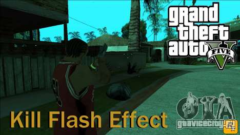 GTA 5 Kill Flash Effect для GTA San Andreas