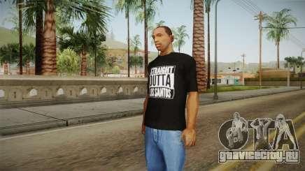 Straight Outta LS T-Shirt для GTA San Andreas