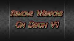 Remove Weapons On Death V1 для GTA 4