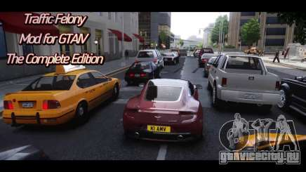 Traffic Felony Mod for GTAIV для GTA 4